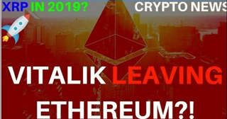 XRP in 2019! Vitalik Leaving ETH? - Today's Crypto News