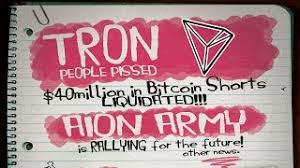 TRON Raid? AION is Dead? $40m in Bitcoin Shorts Liquidated?
