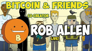 Live With Bitcoin and Friends Co-Creator Rob Allen