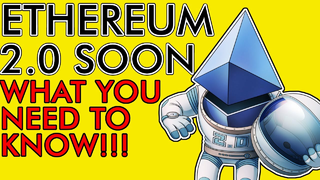 ETHEREUM 2.0 COMING SOON! Here's What YOU Need to Know [Explained]