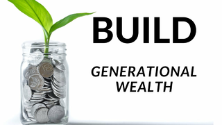 How to Build Generational Wealth in Investing