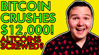 BITCOIN SMASHES $12,000! 20K SOON? TIME TO SELL ALTCOINS? [Let Me Explain]