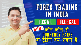 Forex Trading in India. Legal or Illegal? Which Currency Pairs allowed as per SEBI Circular