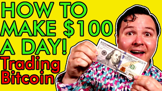 HOW TO TRADE BITCOIN FOR BEGINNERS [Make $100 a Day!]